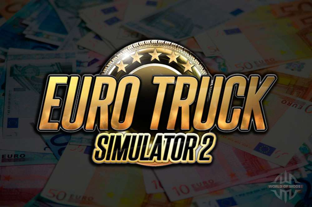 Euro Truck Simulator 2 money - Trainer and the money mod for ETS 2