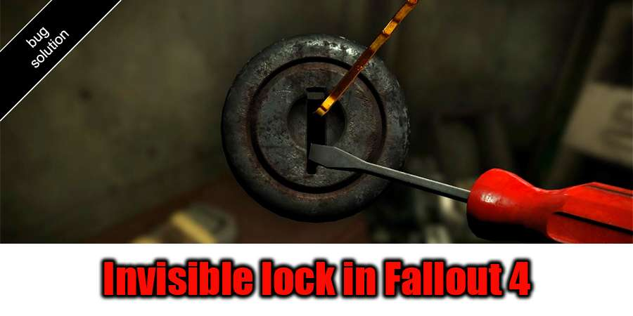 Invisible lock in Fallout 4 - the solution