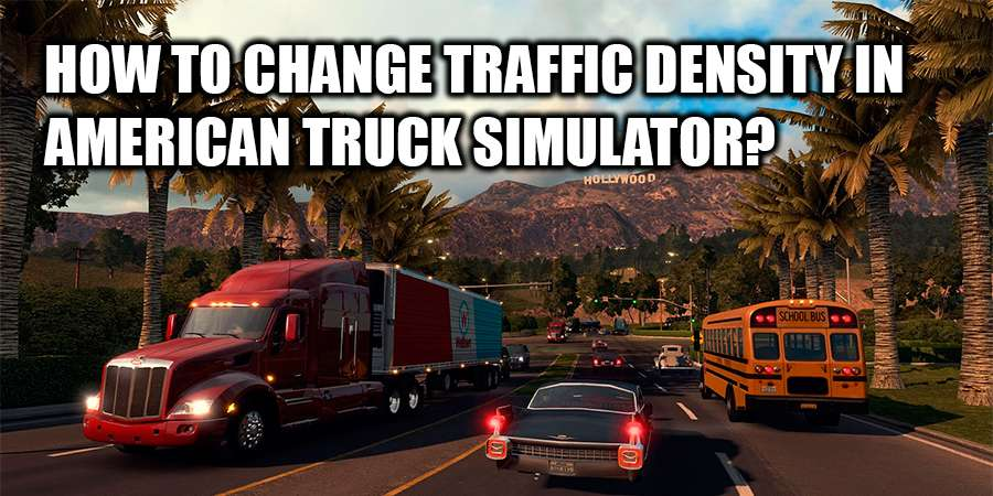 How to increase traffic in American Truck Simulator