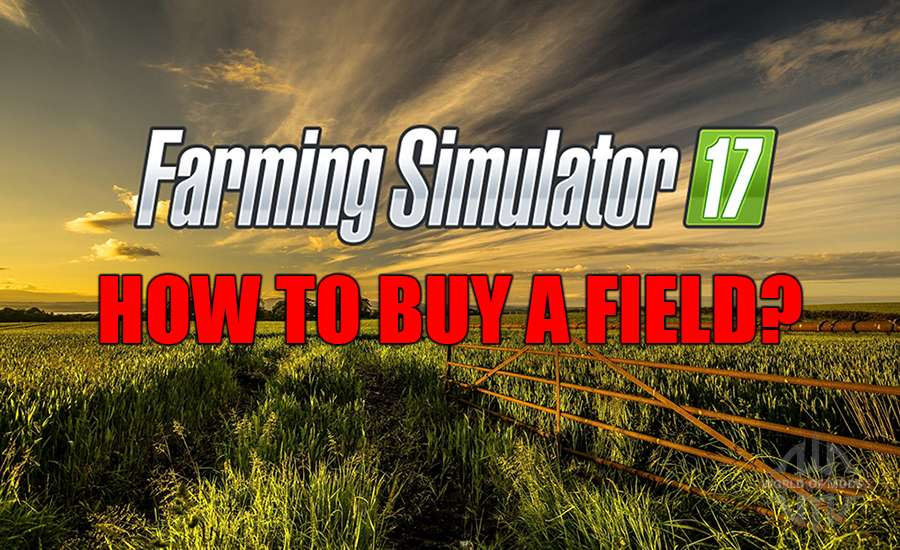 How to buy a field in Farming Simulator 2017