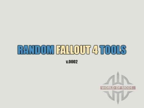 Random Fallout 4 Tools [build 0002] for Fallout 4